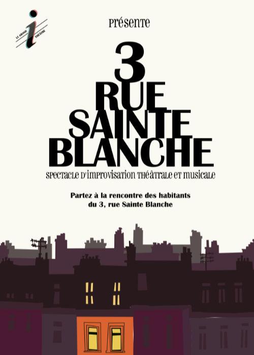 Affiche du spectacle 3 rue Sainte Blanche